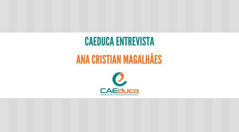 CAEduca-2021-Entrevista-Ana-Cristia- Magalhães_CAED-Jus