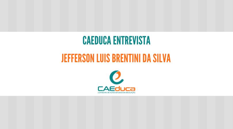 CAEduca-2021-entrevista-Jefferson Luis Brentini da Silva_CAED-Jus 2021 (1)