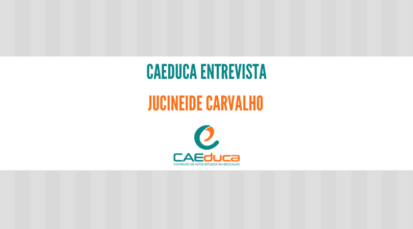 CAEduca-2021-entrevista-Jucineide Carvalho_CAED-Jus-2021